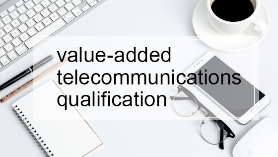 value-added telecommunications qualification